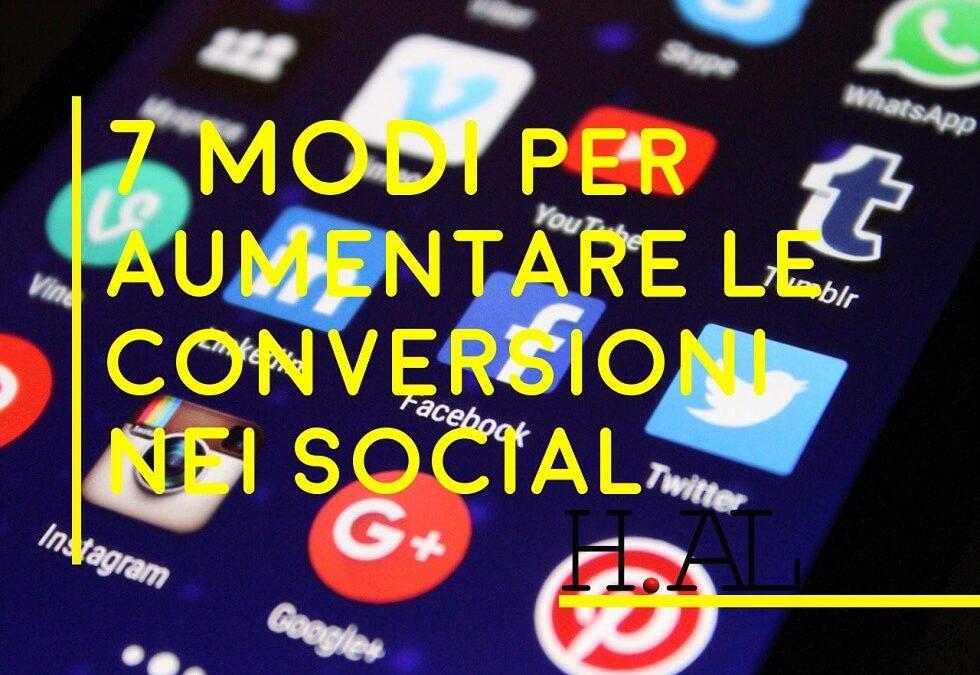 7 modi per aumentare le conversioni nei tuoi social