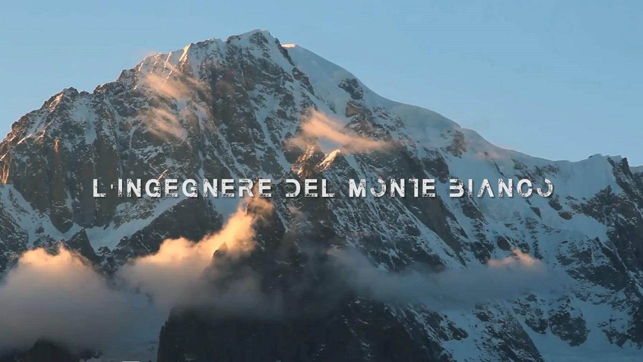 documentario l'ingeniere del monte bianco