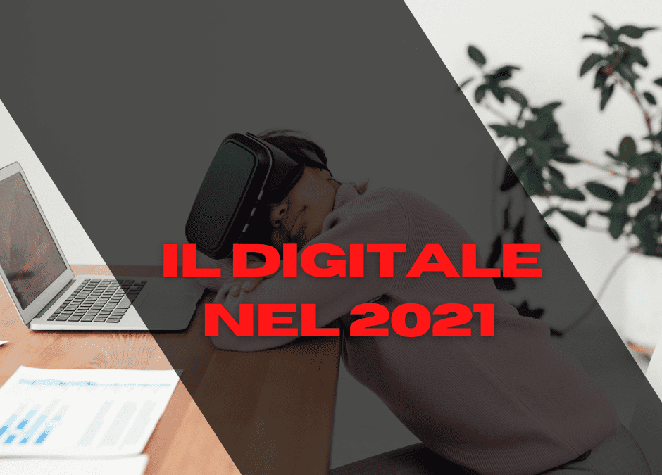 I numeri del digitale nel 2021: il report digital di we are social
